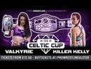 LOW BLOWS VOD FREE MATCH Valkyrie vs Killer Kelly PWU Celtic Cup 2018