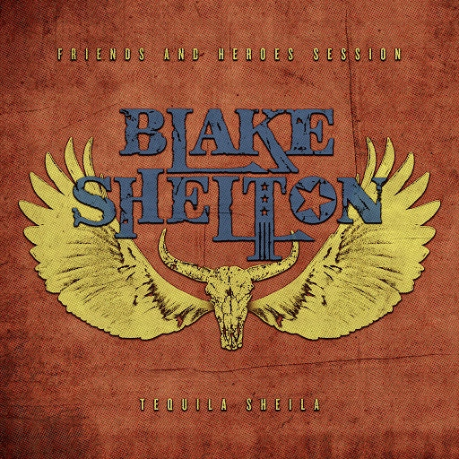 Blake Shelton альбом Tequila Sheila (Friends and Heroes Session)