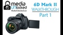 Learning your Canon 6D Mark II Part 1 Camera Body and Buttons and Dial