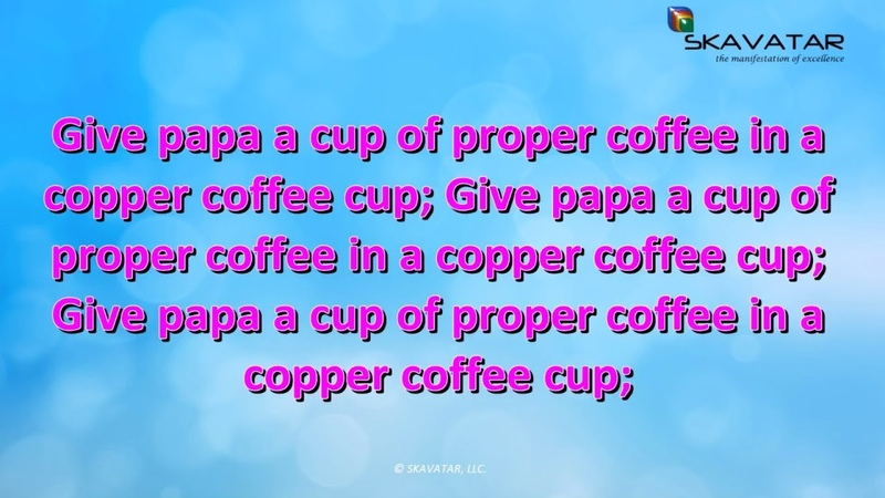 Tongue Twister: Give papa a cup of proper coffee | 92% FAIL Trying