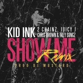 Kid Ink альбом Show Me REMIX
