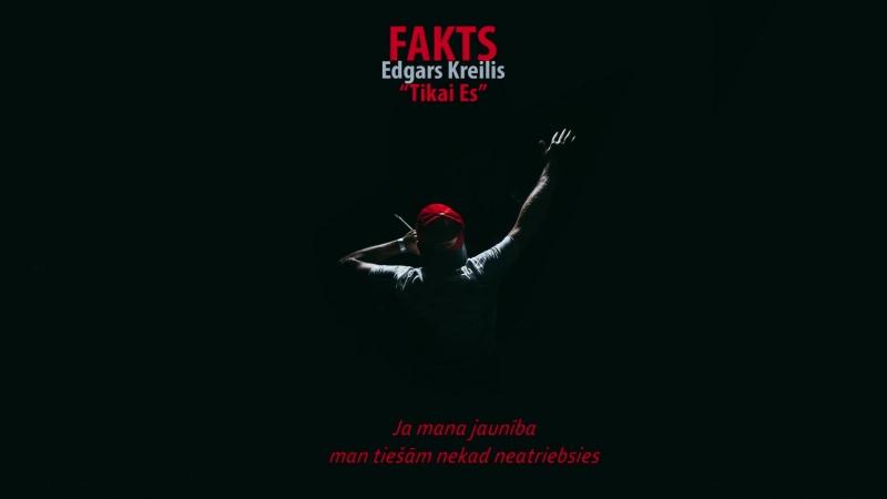 Fakts ft. Edgars Kreilis - Tikai Es