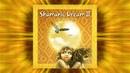 Magic Flow by Anugama - Shamanic Dream 2