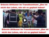 Erboste Afrikaner im Transitzentrum