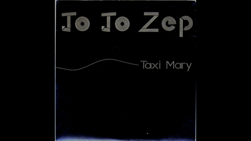 Jo Jo Zep feat Jane Clifton Taxi Mary 1982