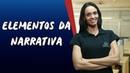 Elementos da Narrativa Brasil Escola