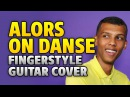 Stromae – Alors on Danse (fingerstyle acoustic solo guitar cover with tabs)