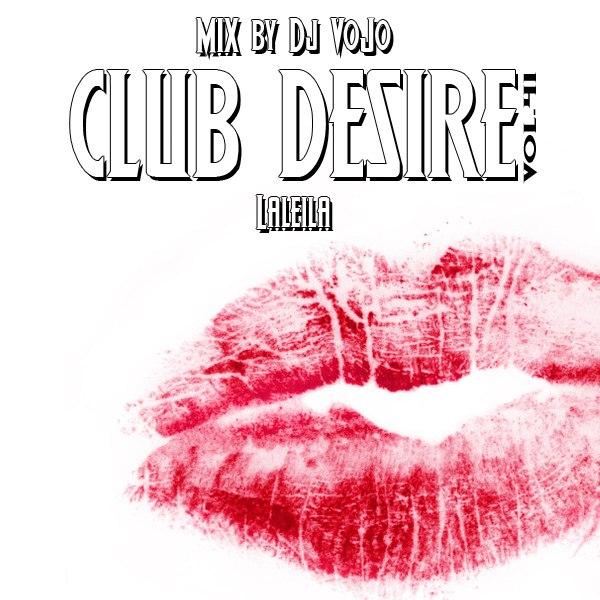Dj VoJo - CLUB DESIRE vol.41: Laleila (2013) MP3