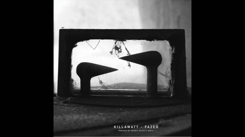 Killawatt - Fazed [DERELICHT]