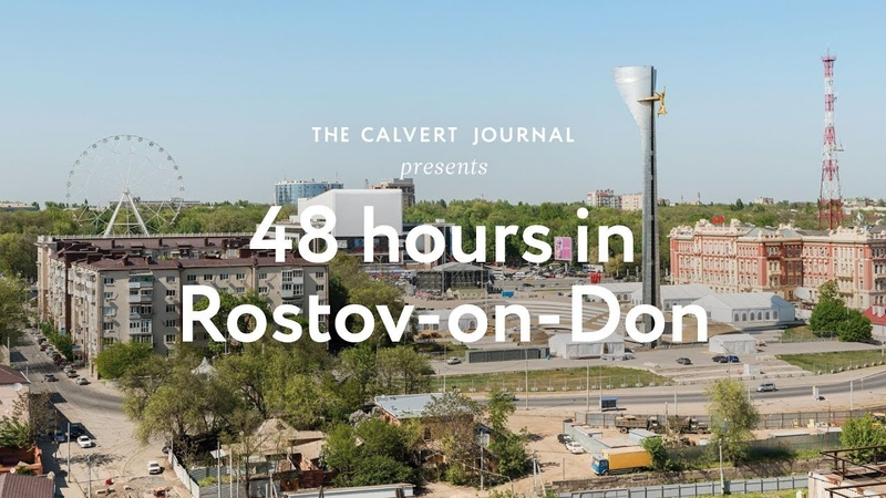 48 hours in Rostov-on-Don, Russia