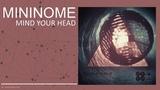 mininome - Mind Your Head Melodic House &amp Techno