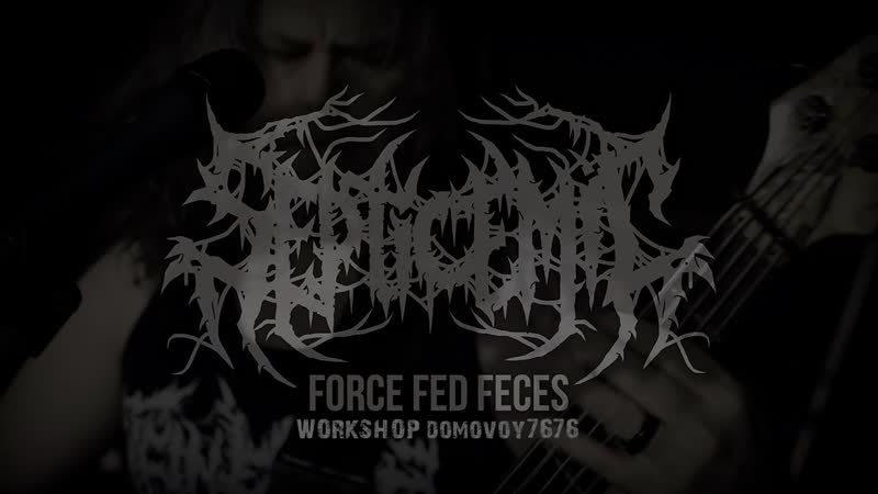 SEPTICEMIC - Force Fed Feces (Official Video 2018)