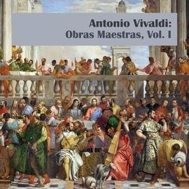 Antonio Vivaldi альбом Antonio Vivaldi: Obras Maestras, Vol. I