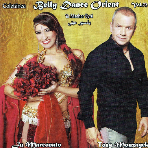 Tony Mouzayek альбом Coletânea Belly Dance Orient, Vol. 72 (feat. Ju Marconato) [Ya Msahar Eyni]