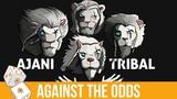 Against the Odds Ajani Tribal (Modern)