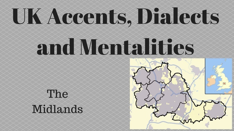 UK Accents, Dialects and Mentalities - Birmingham and the Midlands