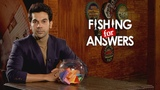 Rajkummar Rao plays Fishing for Answers