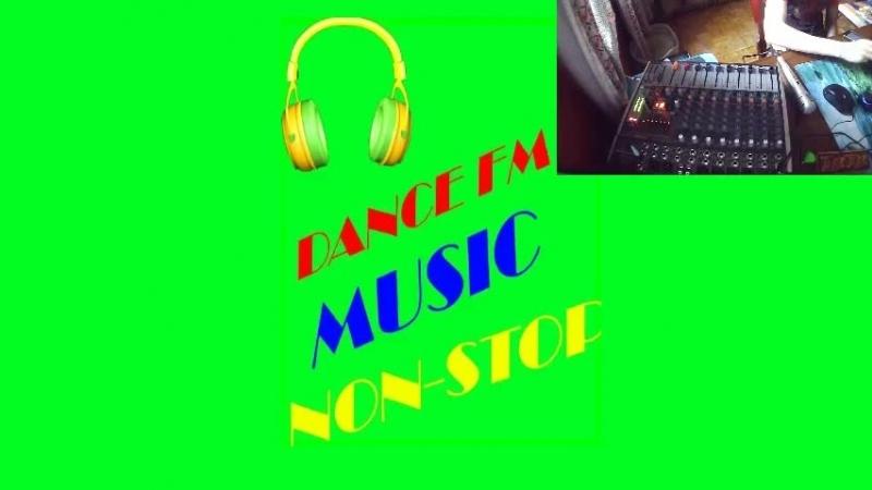 Live: DANCE FM MUSIC NON STOP