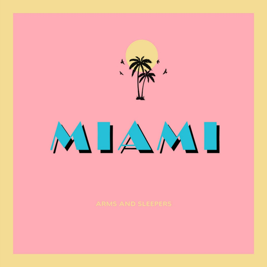Arms And Sleepers � Miami EP (2016)