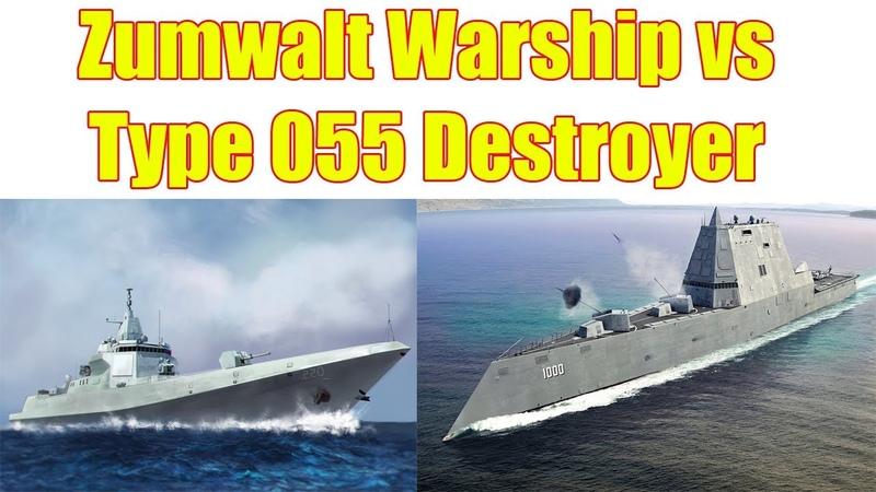 Americas Zumwalt Stealth Warship vs. Chinas Type 055 Destroyer