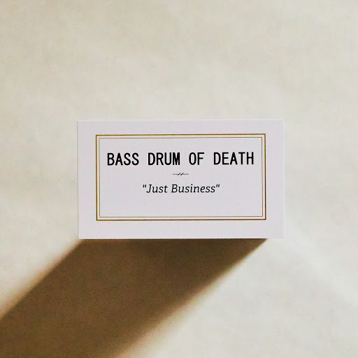 Bass Drum of Death альбом Just Business