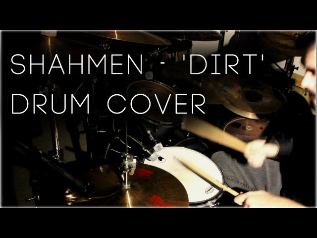 Shahmen - Dirt [Drum cover by Nick Acker]