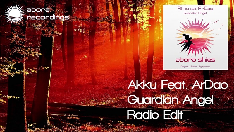 Akku Feat. ArDao - Guardian Angel (Radio Edit) [Abora Recordings]
