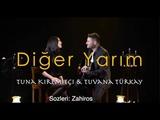 Tuna Kiremitçi & Tuvana Türkay - Diğer Yarım | SOZLERI - LYRICS | Zahiros