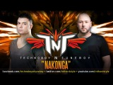 TNT aka Technoboy 'N' Tuneboy - Nakonga Official Preview