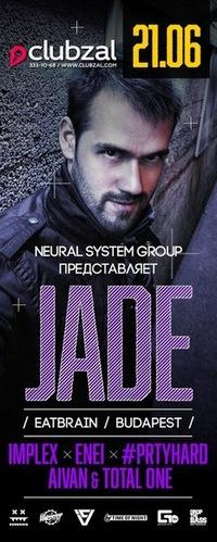 DnB ★ 21/06 JADE [Hungary*EATBRAIN] @ Clubzal