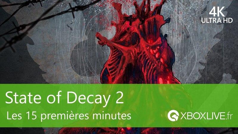 [4K -60 FPS] State of Decay 2 - Les 15 premières minutes en ultra sur Windows 10