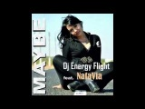 Dj Energy Flight ft NataVia maybe (origimal mix)