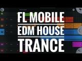FL Studio Mobile 3 (FLM) EDM House Trance