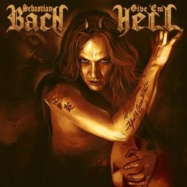 Sebastian Bach альбом Give 'Em Hell