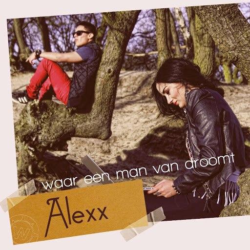 AleXx альбом Waar Een Man Van Droomt