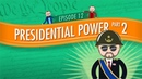 Presidential Powers 2: Crash Course Government and Politics 12