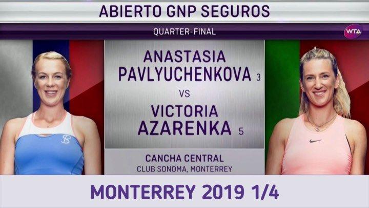 Анастасия Павлюченкова - Виктория Азаренко 14 Monterrey 2019 Anastasia Pavlyuchenkova - Victoria Azarenka