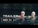 Land Ho! Official Trailer (2014)