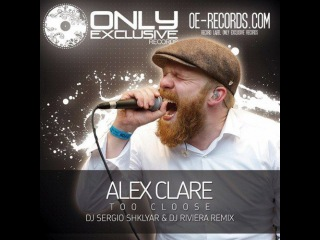 Alex Clare - Too Close(Dj Sergio Shklyar & Dj Riviera radio edit)