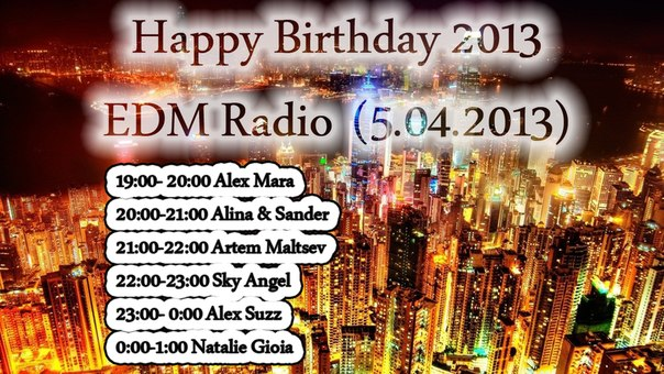 Happy Birthday EDM Radio (5.04.2013)
