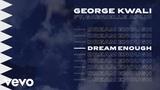George Kwali feat. Gabrielle Aplin - Dream Enough (Audio)
