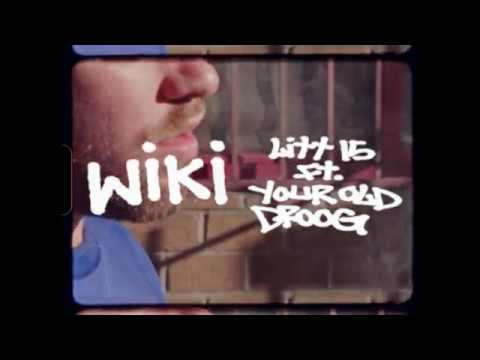 Wiki - Litt 15 (ft. Your Old Droog)