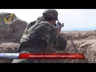 Ocaq Tv - Atəşkəs pozuldu: Azərbaycanın İki əsgəri yaralandı.