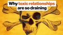 Why toxic relationships are so draining And when to break them off Shaka Sengor