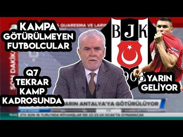 Beşiktaş Kamp ve Transfer Gelişmeleri Turgay Demir Yorumları