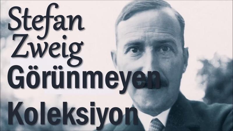 Görünmeyen Koleksiyon Stefan Zweig sesli kitap tek parça Akın ALTAN
