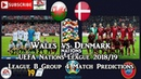 Wales vs Denmark UEFA Nations League League B Group 4 Predictions FIFA 19