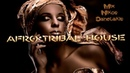Afro~Tribal~Deep~Tech House Mix ~ Dj Nikos Danelakis # Best of  Afro Tribal House #