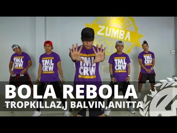 BOLA REBOLA by Tropkillaz,J. Balvin,Anitta | Zumba | TML Crew Kramer Pastrana