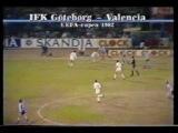 UEFA Cup 1981/82 : IFK Göteborg - Valencia . 1/4 финала . 2-0 , 2-2